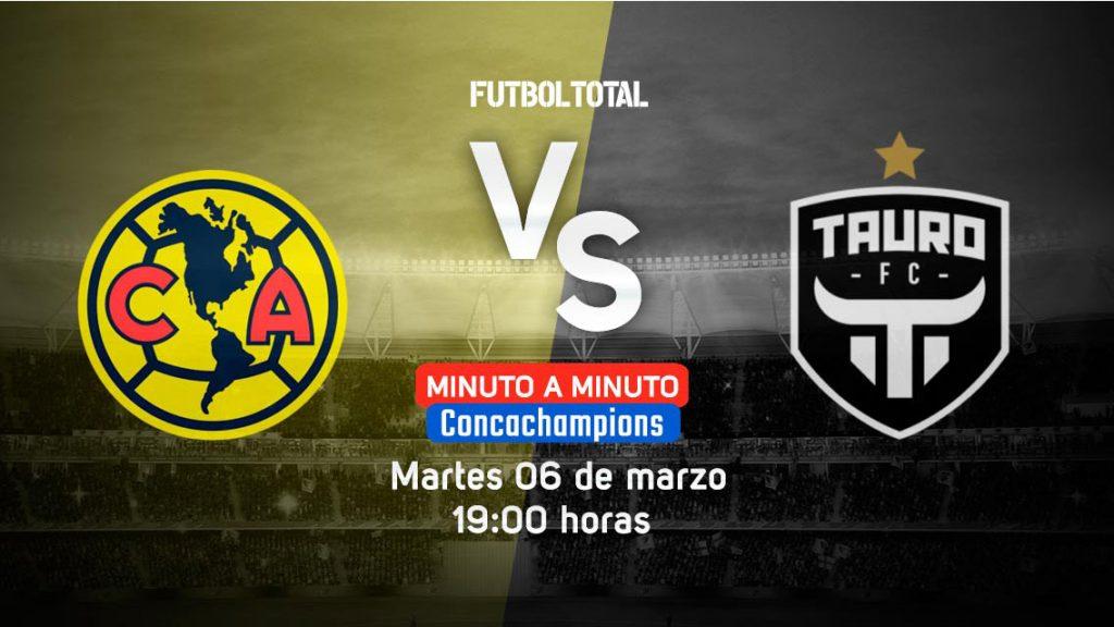 América vs Tauro FC   Concachampions   EN VIVO: Minuto a minuto