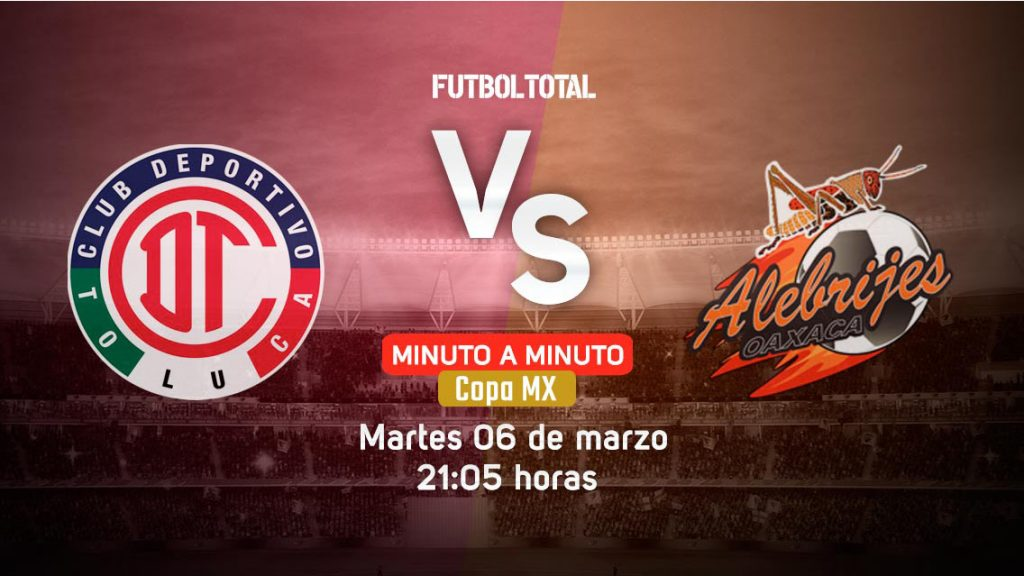 Toluca vs Alebrijes | Copa MX | EN VIVO: Minuto a minuto